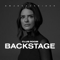 Anja Schneider presents Club Room: Backstage with ANNA
