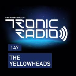 Tronic Podcast 147 with The YellowHeads