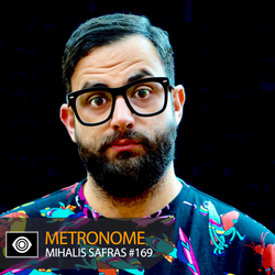 Metronome: Mihalis Safras