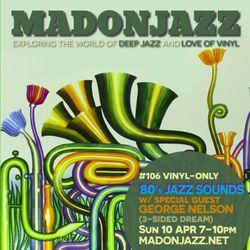 MADONJAZZ #106 - 80s Jazz Sounds w/ George Nelson