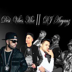 Desi Vibes Mix // DJ Aryanz
