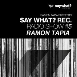 Ramon Tapia Say What? podcast