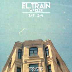 El. Train | Trickstar Radio| Show #024 W/ Klsr