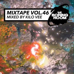 theBoringRoom Mixtape Vol.46 (Mixed By Kilo Vee)