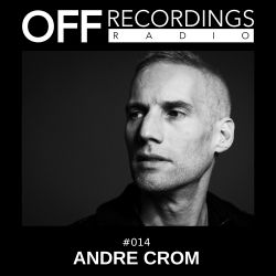 OFF Recordings Radio 14 with Andre Crom