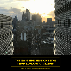 The Eastside Sessions Live From London - Apr 2019