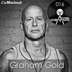 ACCESS UNDERGROUND 016: Graham Gold