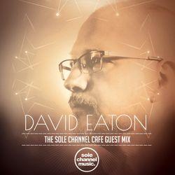 SCC044: Sole Channel Cafe Guest Mix - David Eaton - August 2016