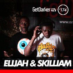 Elijah & Skilliam - GetDarkerTV LIVE 174