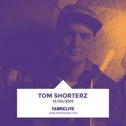 Tom Shorterz - FABRICLIVE x 02:31 Mix (Mar 2015)