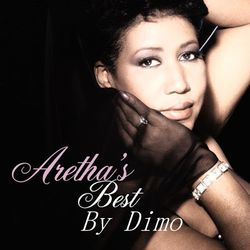 Aretha Franklin (Aretha's Best)  My Tribute  4 The Queen Of Soul --Summer 2018