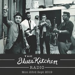 THE BLUES KITCHEN RADIO: 23rd Sept 2019 with Lil' Jimmy Reed