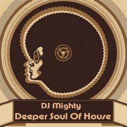DJ Mighty - Deeper Soul Of House