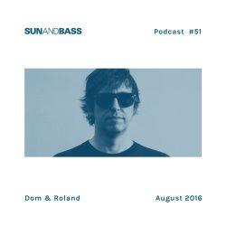 SUNANDBASS Podcast #51 - Dom & Roland