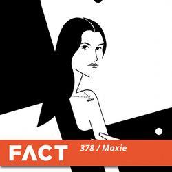 FACT mix 378 - Moxie (Apr '13)