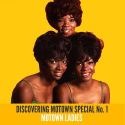 Discovering Motown Special: Motown Ladies