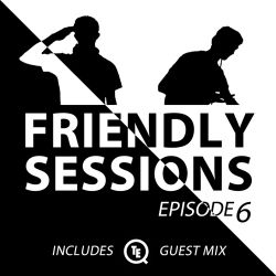 2F Friendly Sessions, Ep. 6 (Includes Teqq Guest Mix)