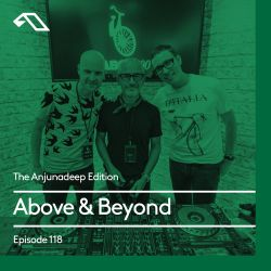 The Anjunadeep Edition 118 With Above & Beyond (ABGT200 Deep Warm Up Set)