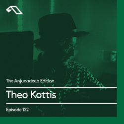 The Anjunadeep Edition 122 With Theo Kottis (Live at Phonox, London)