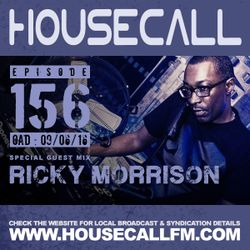Housecall EP#156 (09/06/16) incl. a guest mix from Ricky Morrison
