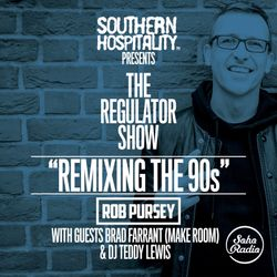 The Regulator Show - 'Remixing the 90s' - 90s Rap/R&B Remix Special! - Rob Pursey & Guests