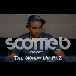 Scottie B - The Warm Up Pt.2