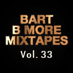 Bart B More Mixtapes Vol. 33