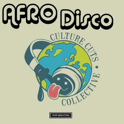 Afro Disco - Pop Brixton 15th April