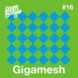 SlothBoogie Guestmix #016 - Gigamesh