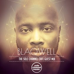 SCCGM002 - Blaqwell - Sole Channel Cafe Guest Mix - Nov. 2016
