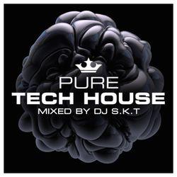 Pure Tech House mixed by DJ S.K.T - Album Mini Mix