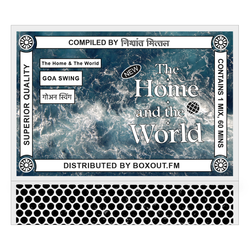 The Home And The World 015 (GOA SWING गोअन स्विंग) - Nishant Mittal [26-01-2019]