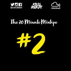 The 30 Minute Mixtape #2
