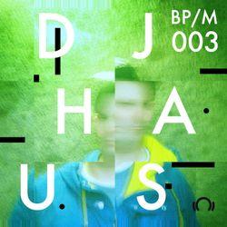 BP/M003 DJ Haus