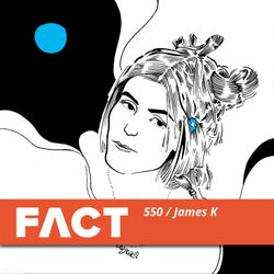 FACT mix 550 - James K (May '16)