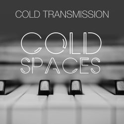 "COLD TRANSMISSION presents ""COLD SPACES"" 14.10.19 (Vol. 85)"