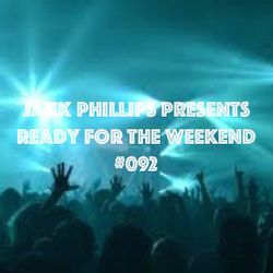 Jack Phillips Presents Ready for the Weekend #092