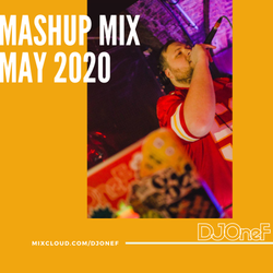 @DJOneF Mashup Mix May 2020