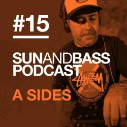 Sun And Bass Podcast #15 - A Sides