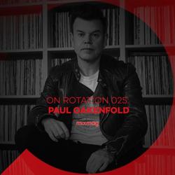 On Rotation 025: Paul Oakenfold
