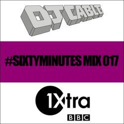 BBC 1Xtra #SixtyMinutes Mix 017