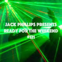 Jack Phillips Presents Ready for the Weekend #121