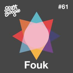 SlothBoogie Guestmix #61 - Fouk