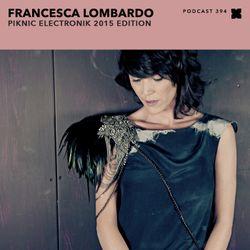 Podcast 394: Francesca Lombardo - Piknic Electronik 2015 Edition