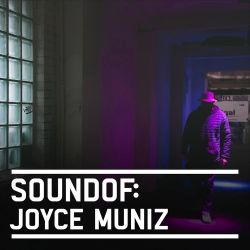 SoundOf: Joyce Muniz
