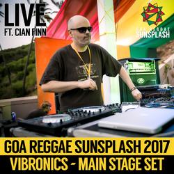 Vibronics ft. Cian Finn- Goa Sunsplash 2017 - Full Main Stage Set (LIVE)
