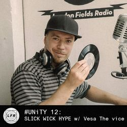 #UNiTY JAM! 13: SLICK WICK Hype with Vesa The Vice