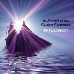 'In Search of the Elusive Existence' Exclusive Guest Session by Futuresight
