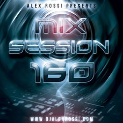 Alex Rossi - Mix Session 160 (May 2k16)