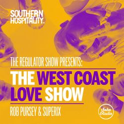 The Regulator Show - 'The West Coast Love Show' - Rob Pursey & Superix